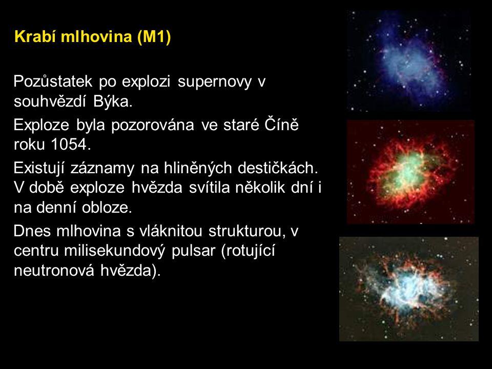 Krabí mlhovina (M1) Pozůstatek po explozi supernovy v souhvězdí Býka. Exploze byla pozorována ve staré Číně roku 1054.