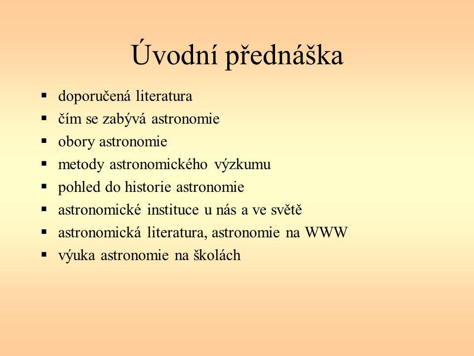 Úvodní přednáška doporučená literatura čím se zabývá astronomie