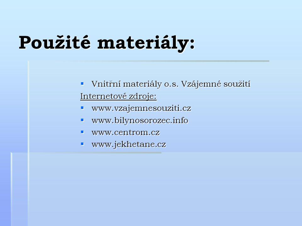 Použité materiály: Vnitřní materiály o.s. Vzájemné soužití