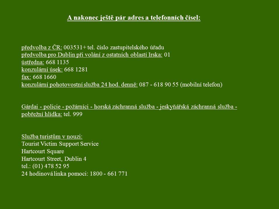 A nakonec ještě pár adres a telefonních čísel:
