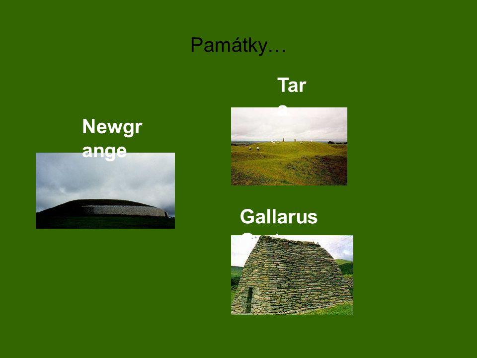 Památky… Tara Newgrange Gallarus Oratory