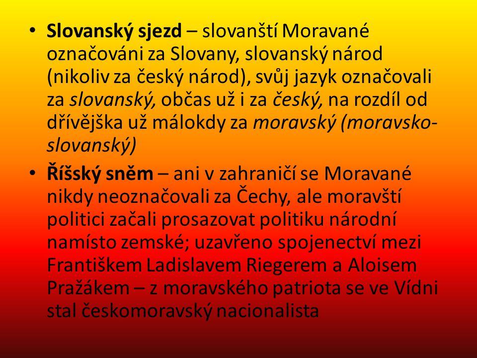 Slovanský sjezd – slovanští Moravané označováni za Slovany, slovanský národ (nikoliv za český národ), svůj jazyk označovali za slovanský, občas už i za český, na rozdíl od dřívějška už málokdy za moravský (moravsko-slovanský)