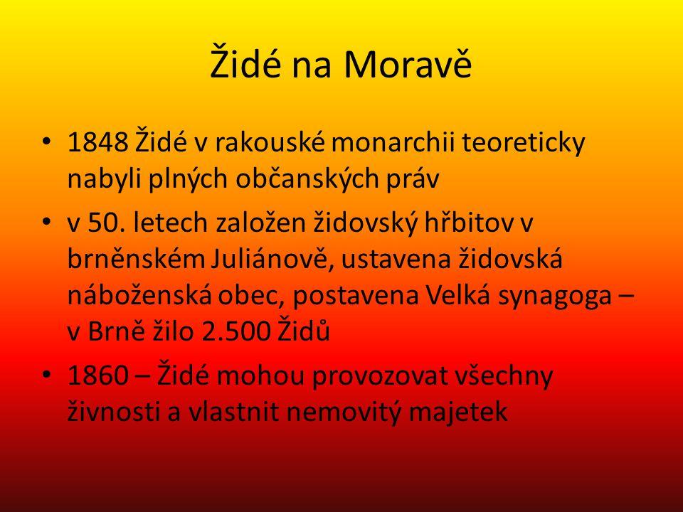 Židé na Moravě 1848 Židé v rakouské monarchii teoreticky nabyli plných občanských práv.