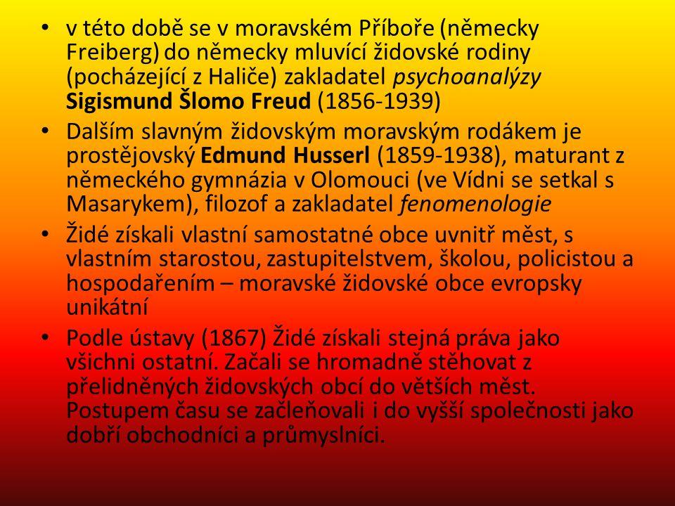 v této době se v moravském Příboře (německy Freiberg) do německy mluvící židovské rodiny (pocházející z Haliče) zakladatel psychoanalýzy Sigismund Šlomo Freud (1856-1939)