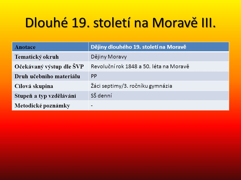 Dlouhé 19. století na Moravě III.