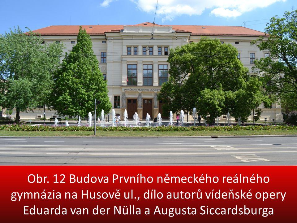 Obr. 12 Budova Prvního německého reálného gymnázia na Husově ul