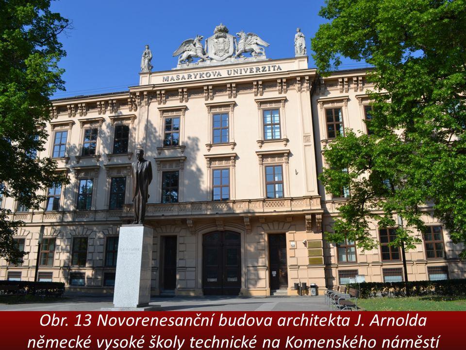 Obr. 13 Novorenesanční budova architekta J