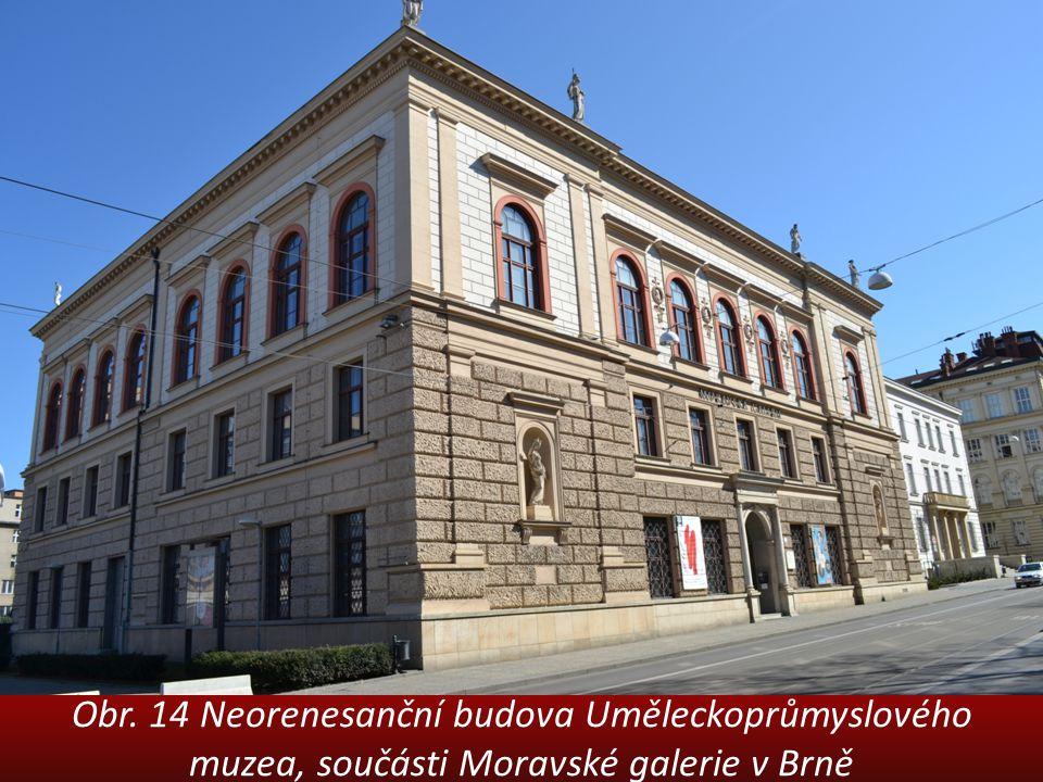 Obr. 14 Neorenesanční budova Uměleckoprůmyslového muzea, součásti Moravské galerie v Brně