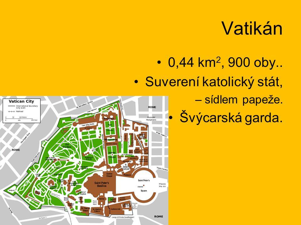 Vatikán 0,44 km2, 900 oby.. Suverení katolický stát, Švýcarská garda.