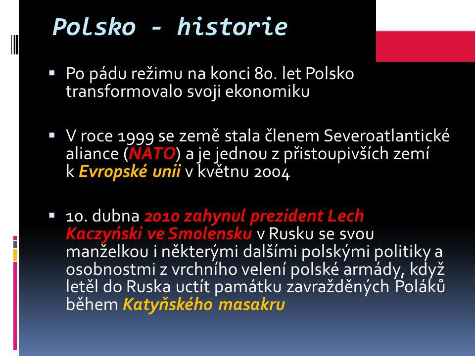 Polsko - historie Po pádu režimu na konci 80. let Polsko transformovalo svoji ekonomiku.