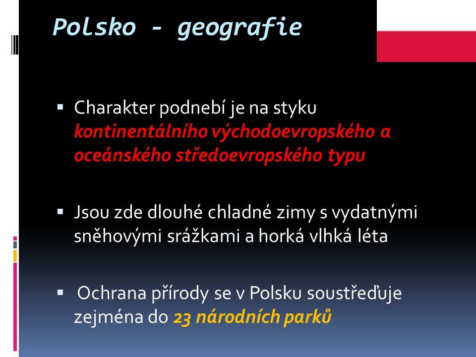 Polsko - geografie Charakter podnebí je na styku kontinentálního východoevropského a oceánského středoevropského typu.