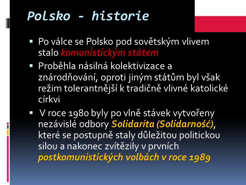 Polsko - historie Po válce se Polsko pod sovětským vlivem stalo komunistickým státem.