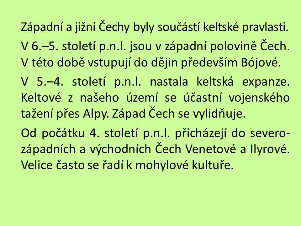Západní a jižní Čechy byly součástí keltské pravlasti. V 6. –5
