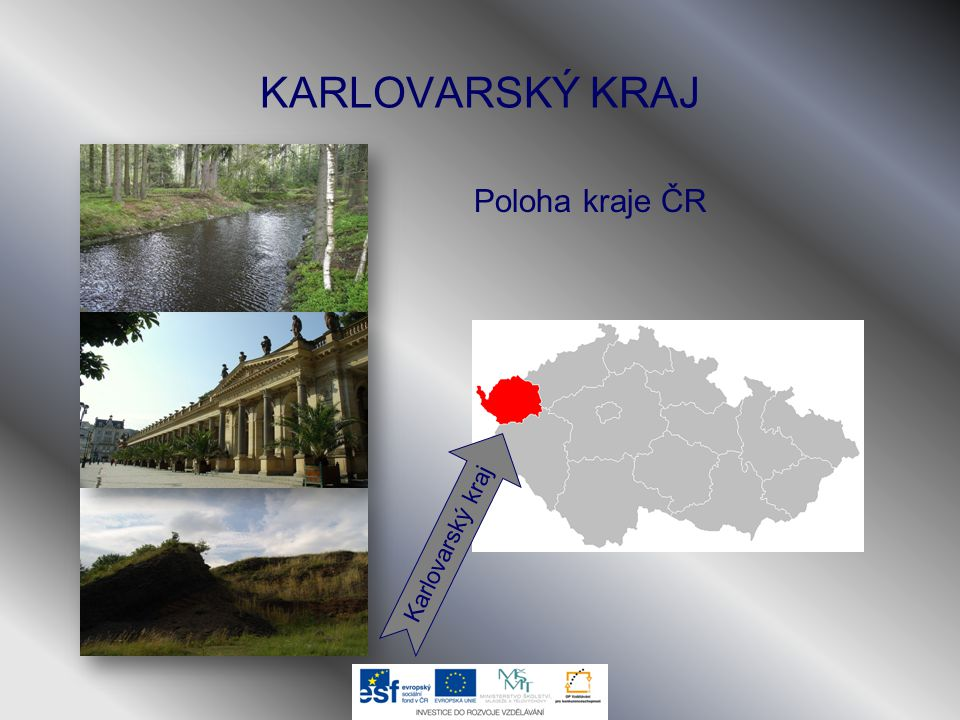 KARLOVARSKÝ KRAJ Poloha kraje ČR Karlovarský kraj