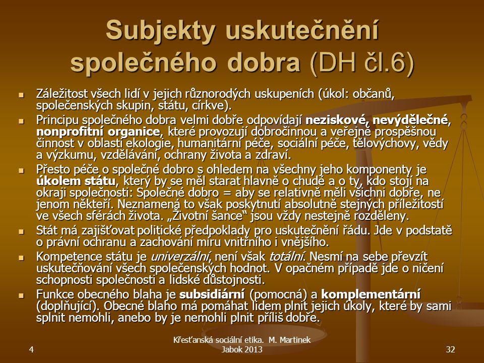 Subjekty uskutečnění společného dobra (DH čl.6)