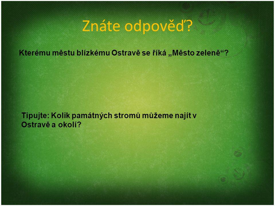 """Znáte odpověď Kterému městu blízkému Ostravě se říká """"Město zeleně"""