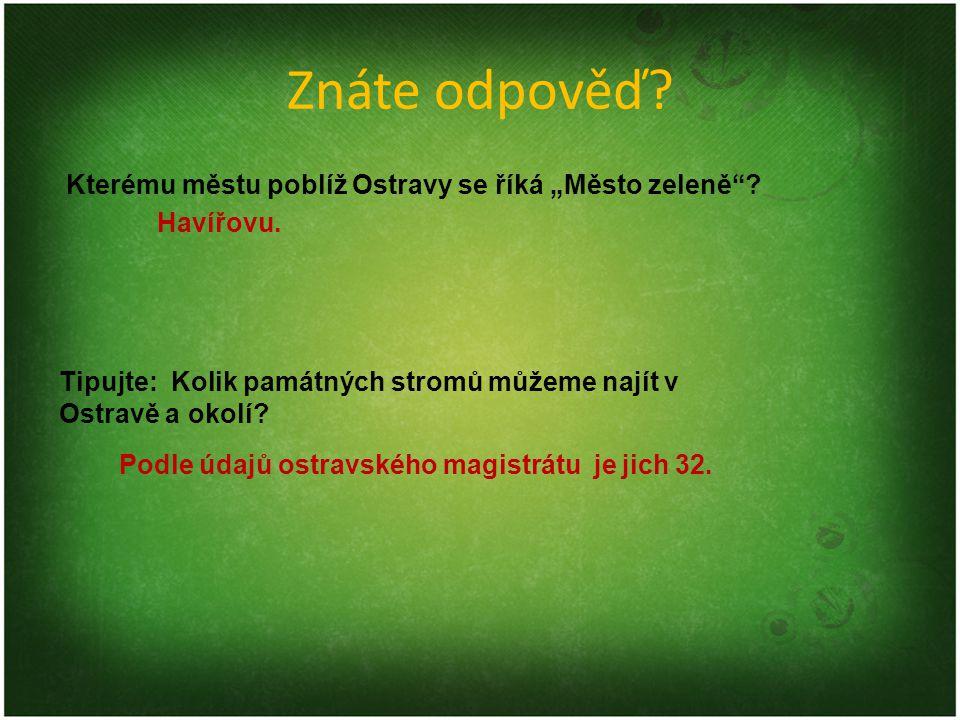 """Znáte odpověď Kterému městu poblíž Ostravy se říká """"Město zeleně"""