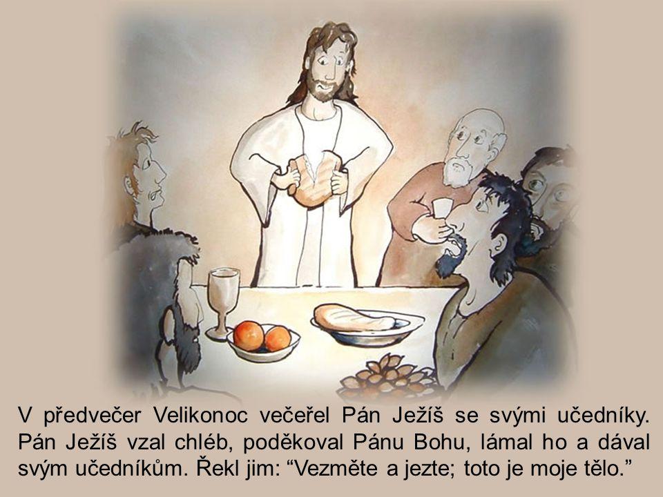 V předvečer Velikonoc večeřel Pán Ježíš se svými učedníky
