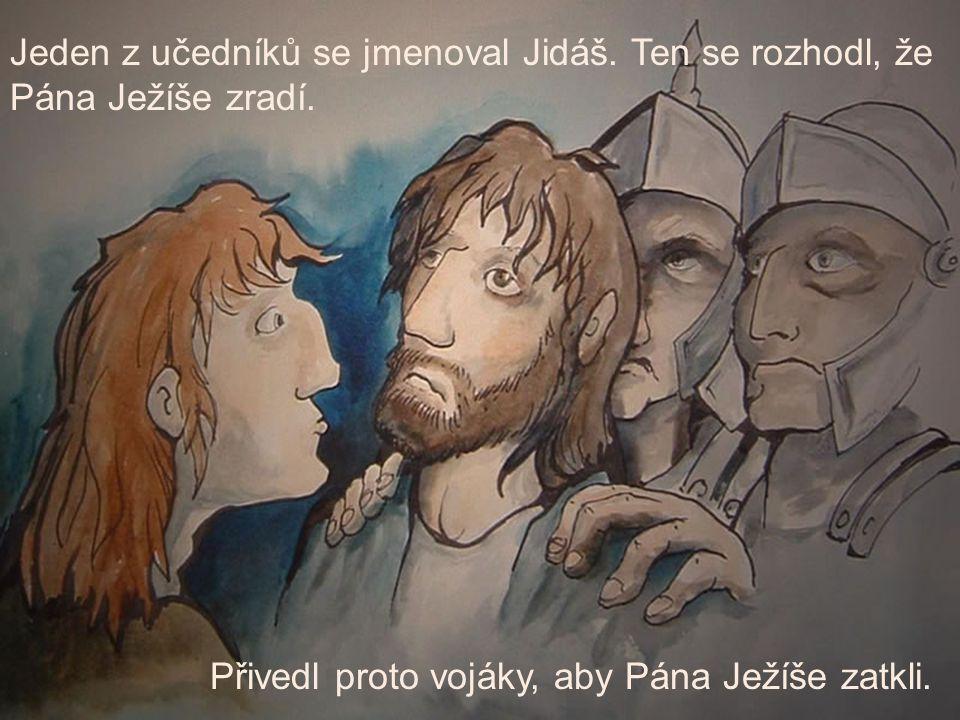 Jeden z učedníků se jmenoval Jidáš