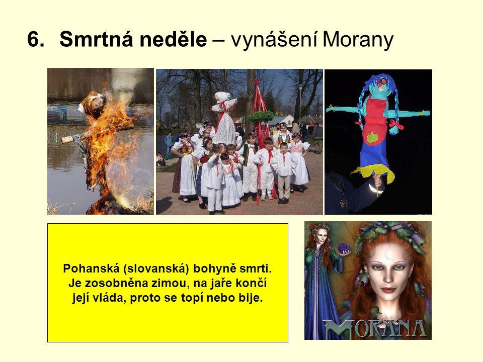 Pohanská (slovanská) bohyně smrti. Je zosobněna zimou, na jaře končí