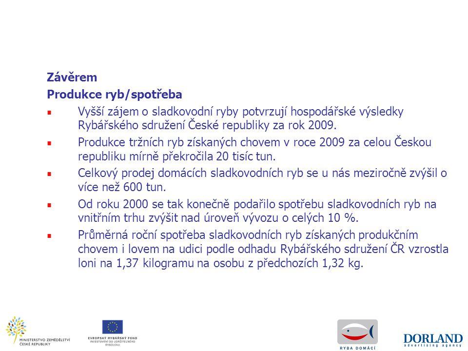 Závěrem Produkce ryb/spotřeba. Vyšší zájem o sladkovodní ryby potvrzují hospodářské výsledky Rybářského sdružení České republiky za rok 2009.
