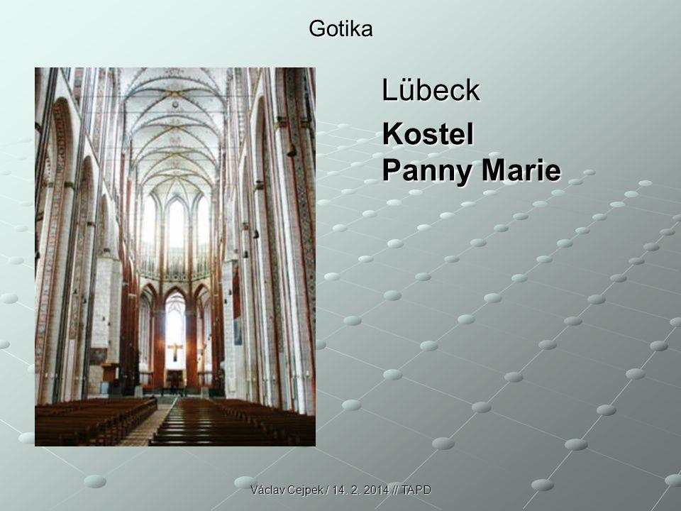 Gotika Lübeck Kostel Panny Marie Václav Cejpek / 14. 2. 2014 // TAPD