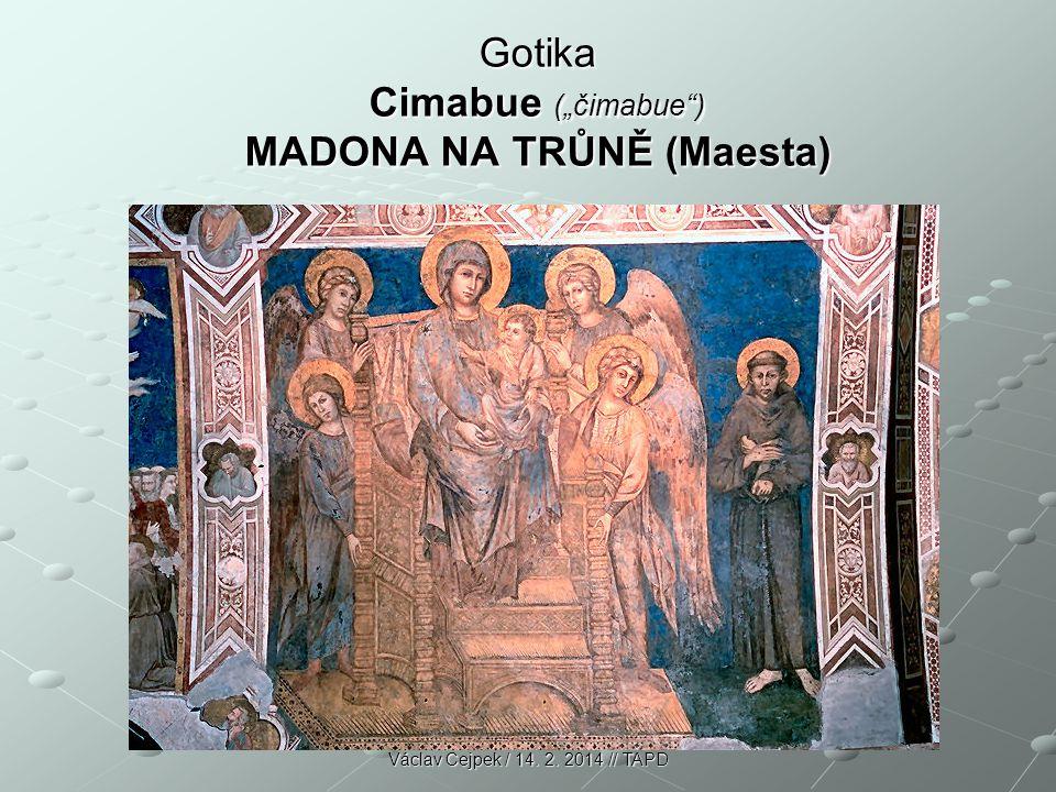 """Gotika Cimabue (""""čimabue ) MADONA NA TRŮNĚ (Maesta)"""