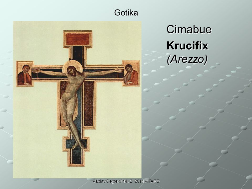 Gotika Cimabue Krucifix (Arezzo) Václav Cejpek / 14. 2. 2014 // TAPD