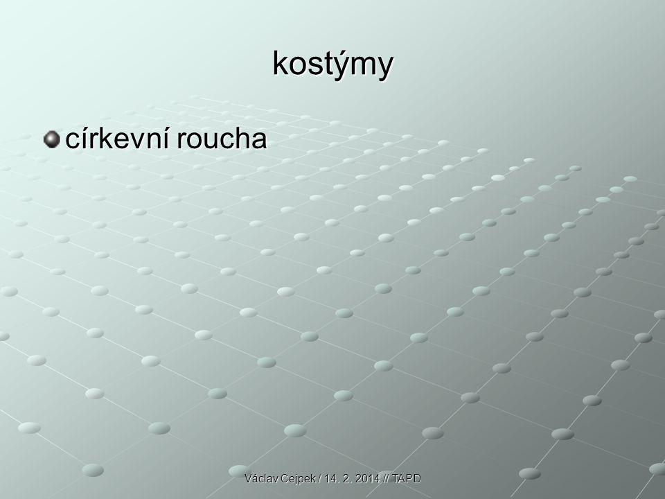 kostýmy církevní roucha Václav Cejpek / 14. 2. 2014 // TAPD