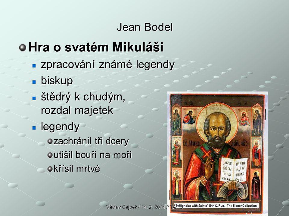 Hra o svatém Mikuláši Jean Bodel zpracování známé legendy biskup