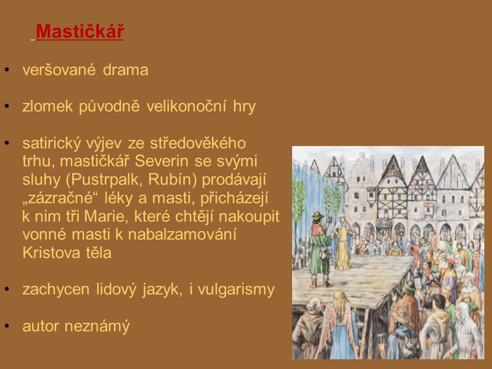 Mastičkář veršované drama. zlomek původně velikonoční hry.