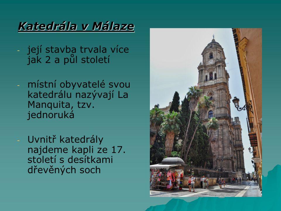 Katedrála v Málaze její stavba trvala více jak 2 a půl století