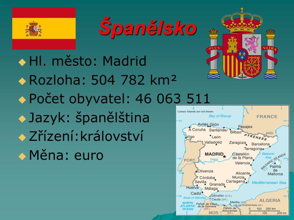 Španělsko Hl. město: Madrid Rozloha: 504 782 km²