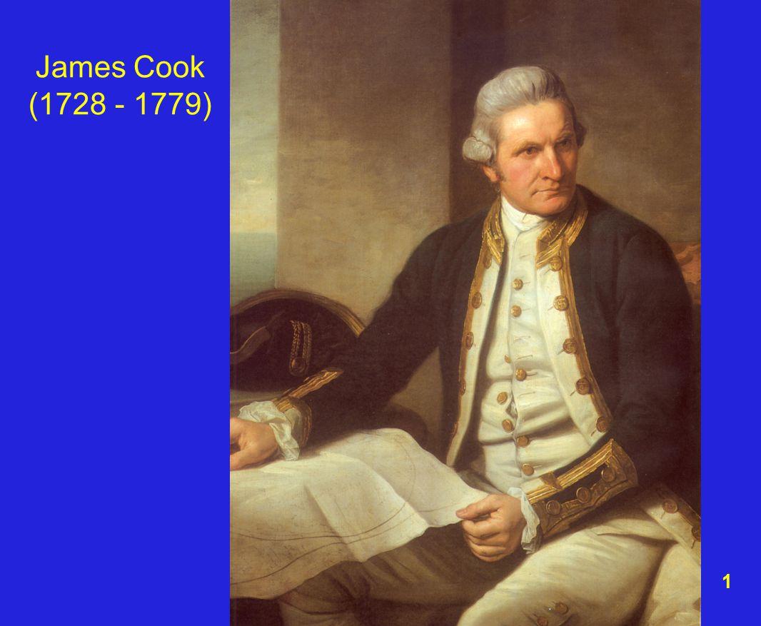 James Cook (1728 - 1779) 1