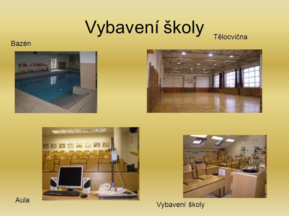 Vybavení školy Tělocvična Bazén Aula Vybavení školy
