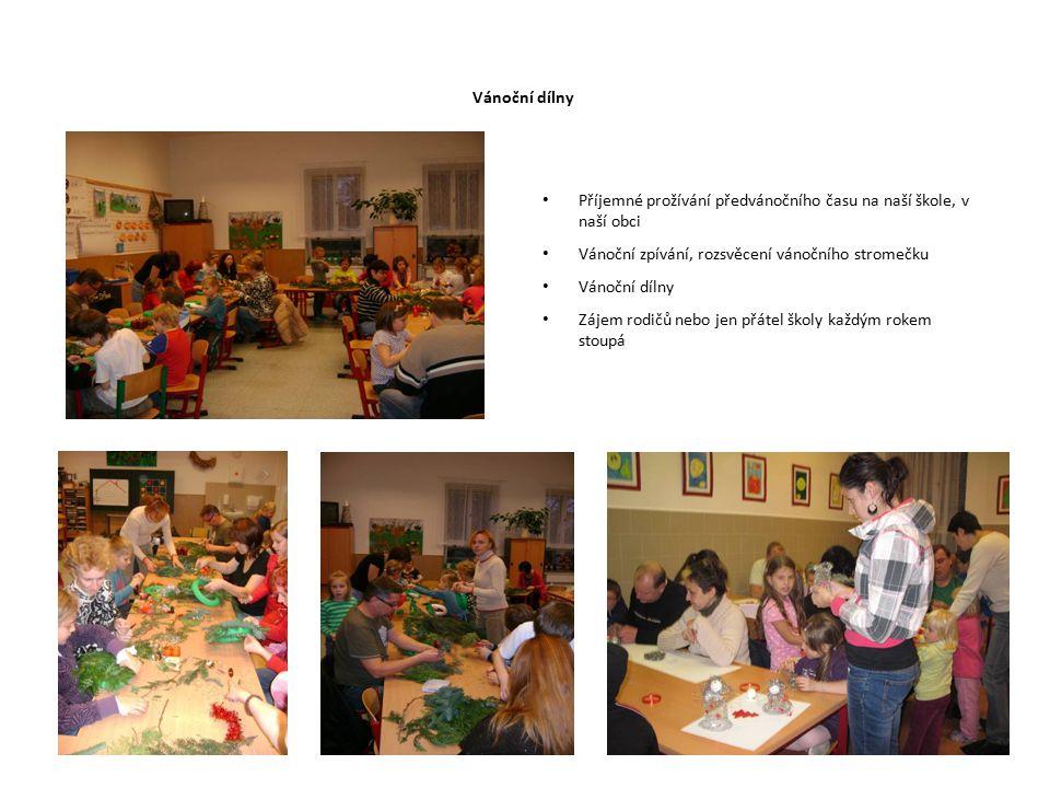 Vánoční dílny Příjemné prožívání předvánočního času na naší škole, v naší obci. Vánoční zpívání, rozsvěcení vánočního stromečku.