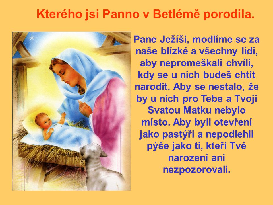 Kterého jsi Panno v Betlémě porodila.