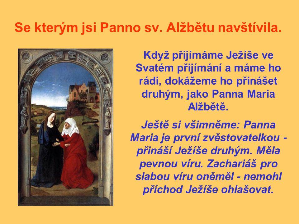 Se kterým jsi Panno sv. Alžbětu navštívila.