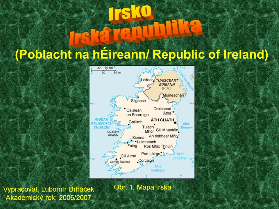 (Poblacht na hÉireann/ Republic of Ireland)