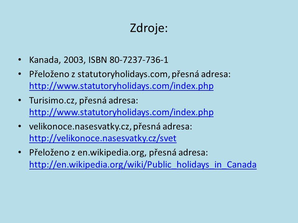 Zdroje: Kanada, 2003, ISBN 80-7237-736-1