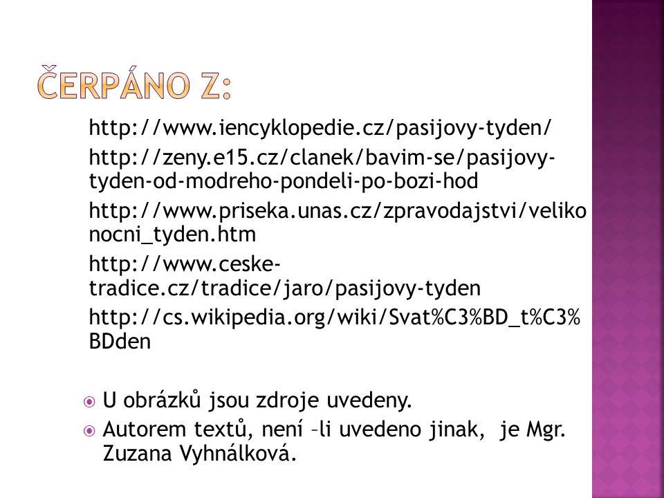Čerpáno z: http://www.iencyklopedie.cz/pasijovy-tyden/