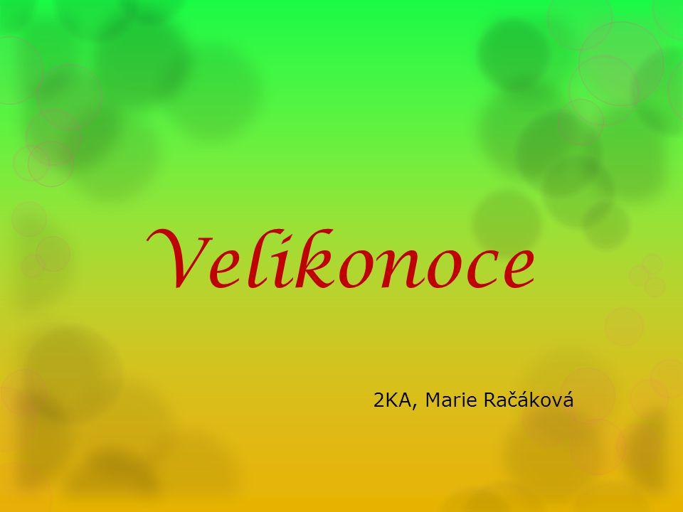 Velikonoce 2KA, Marie Račáková
