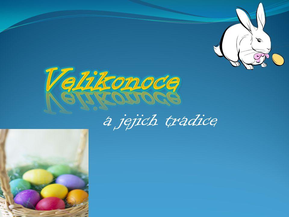Velikonoce a jejich tradice