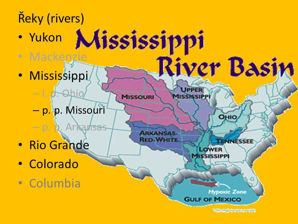 Řeky (rivers) Yukon Mackenzie Mississippi Rio Grande Colorado Columbia