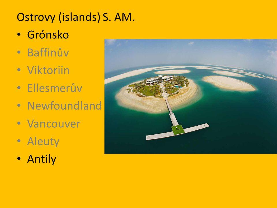 Ostrovy (islands) S. AM. Grónsko Baffinův Viktoriin Ellesmerův Newfoundland Vancouver Aleuty Antily
