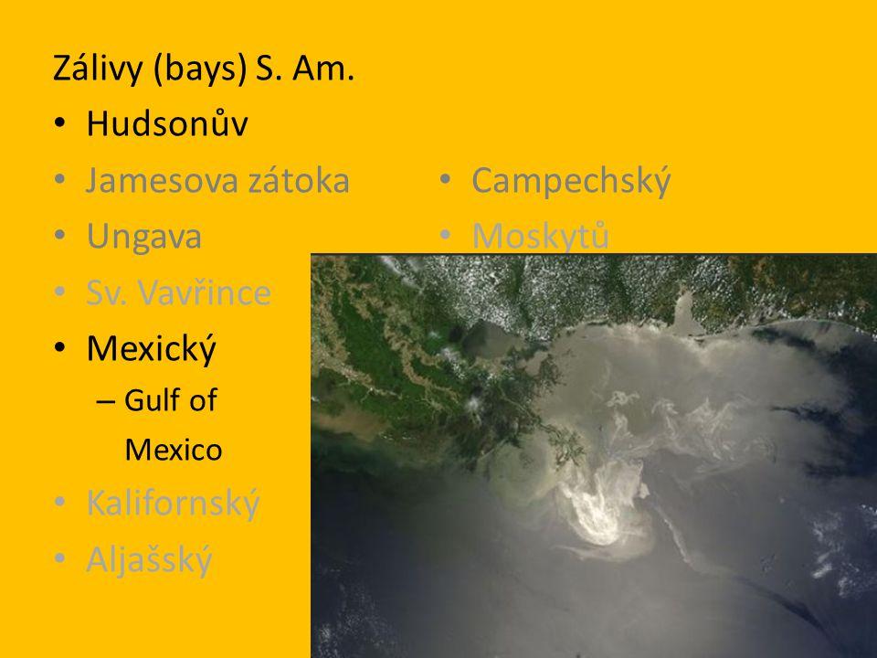 Zálivy (bays) S. Am. Hudsonův Jamesova zátoka Campechský Ungava