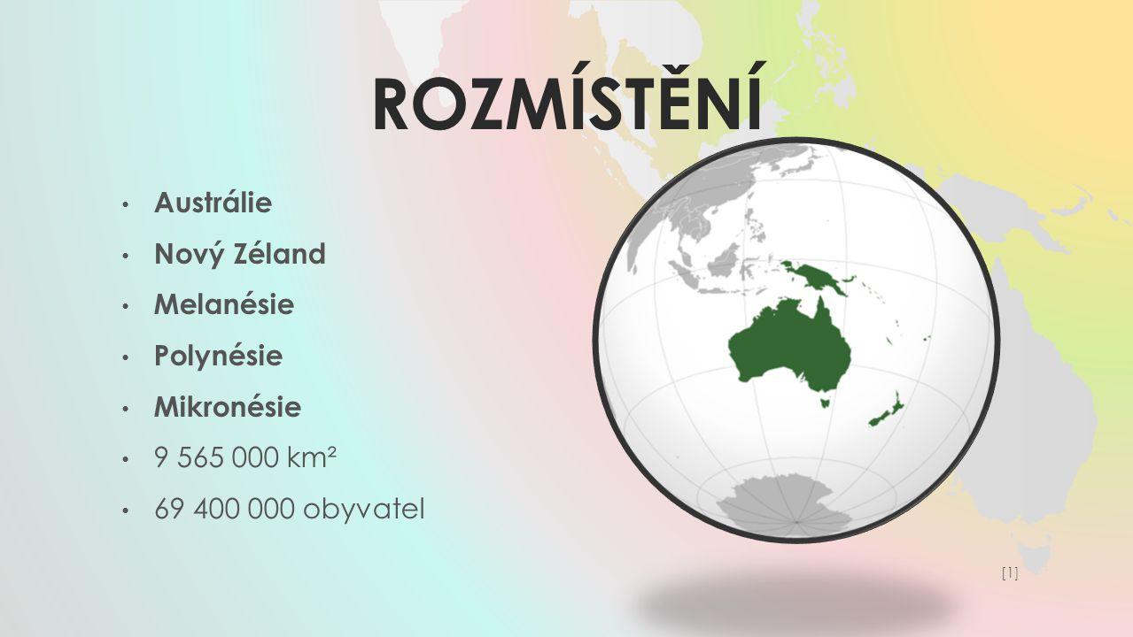 ROzmístění Austrálie Nový Zéland Melanésie Polynésie Mikronésie