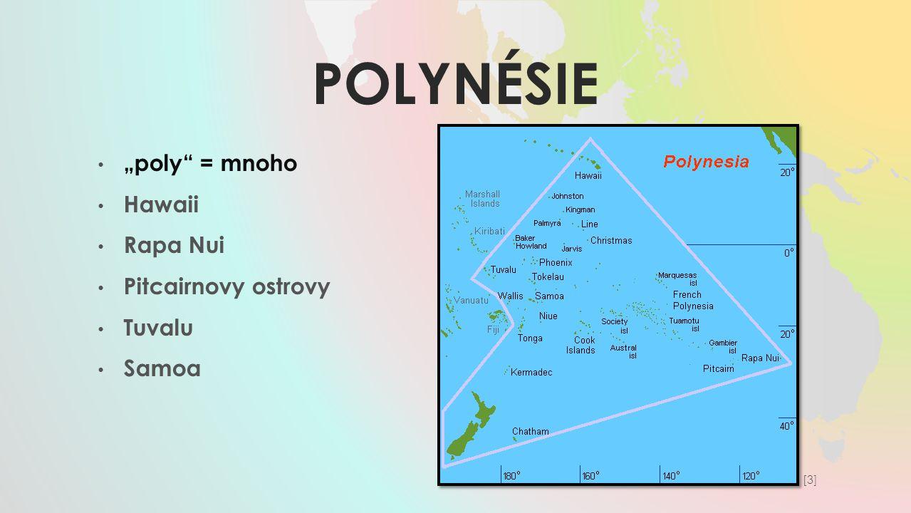 "Polynésie ""poly = mnoho Hawaii Rapa Nui Pitcairnovy ostrovy Tuvalu"