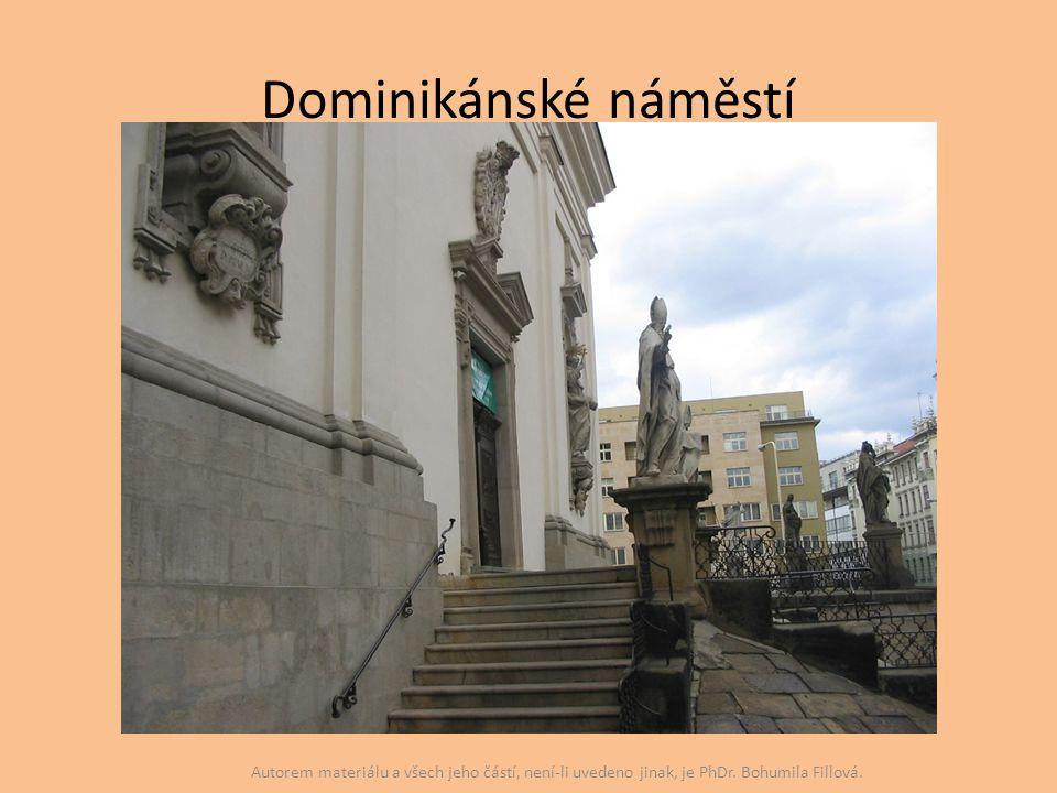 Dominikánské náměstí Autorem materiálu a všech jeho částí, není-li uvedeno jinak, je PhDr.