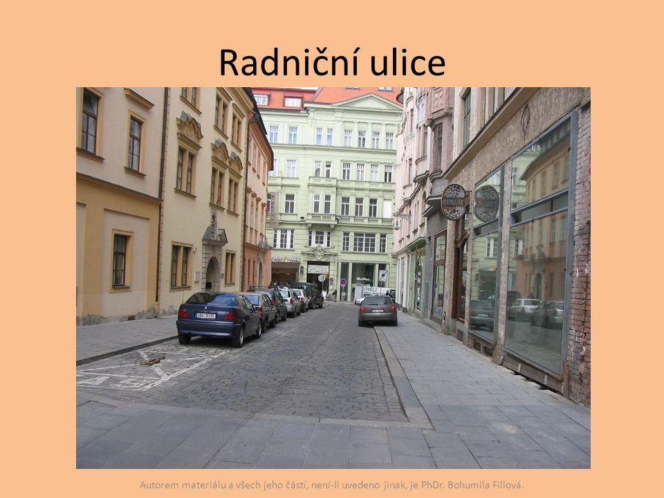 Radniční ulice Autorem materiálu a všech jeho částí, není-li uvedeno jinak, je PhDr.